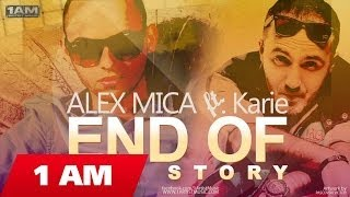 Alex Mica ft.Karie - End of the story (radio edit)