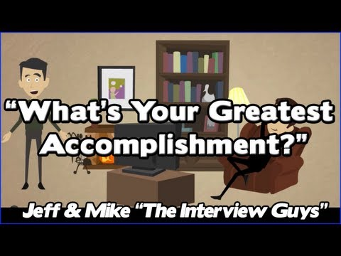 Job Interview Questions - What Is Your Greatest Accomplishment?