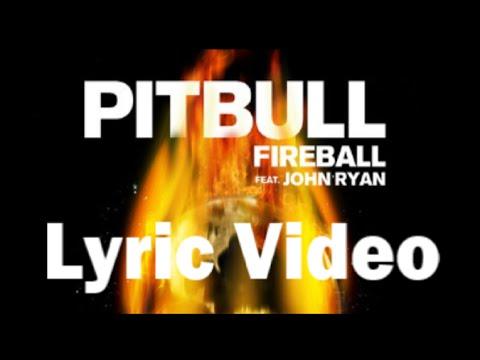 Pitbull - Fireball Ft. John Ryan (Lyrics on Screen)