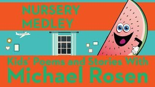 Nursery Medley | SONG |  Nonsense Songs | Kid's Poems and Stories With Michael Rosen