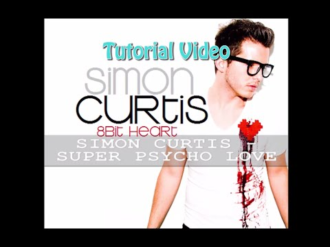 [Tutorial] Simon Curtis - Super Psycho Love [HQ]