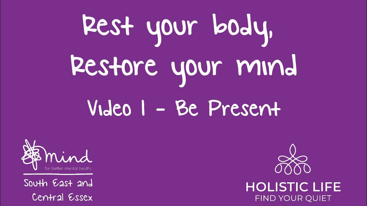 'Rest Your Body, Restore Your Mind' Video Series