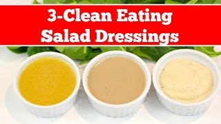 Clean Eating Salad Dressing 3-Ways | #CleanAndGreenWithDani