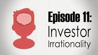 Behavioral Finance   Investor Irrationality