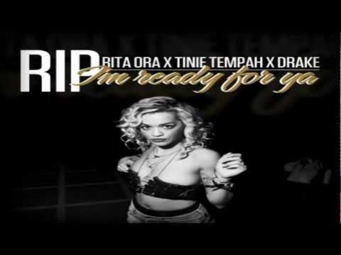 Rita Ora Feat. Tinie Tempah & Drake - R.I.P. (I'm Ready For Ya Remix)
