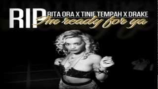 Rita Ora Feat. Tinie Tempah & Drake - R.I.P. (I