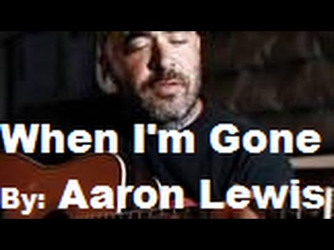 Aaron Lewis When Im Gone aka SOMETHING TO REMIND YOU