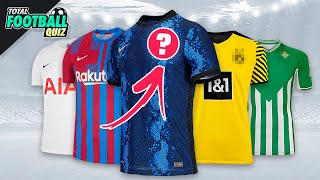 GUESS THE FOOTBALL TEAM BY THE NEW JERSEY 2021 2022 QUIZ FOOTBALL 2021