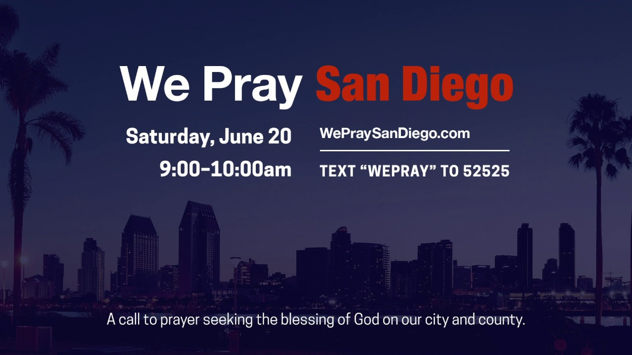 Over 100 San Diego Area Churches Unite For Prayer: Pandemic & Need ...