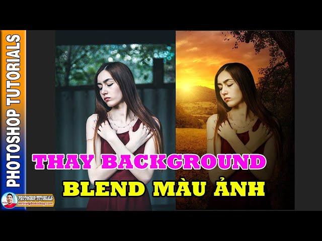 Thay Background Blend Màu Ảnh 🔴 MrTriet Photoshop Tutorials