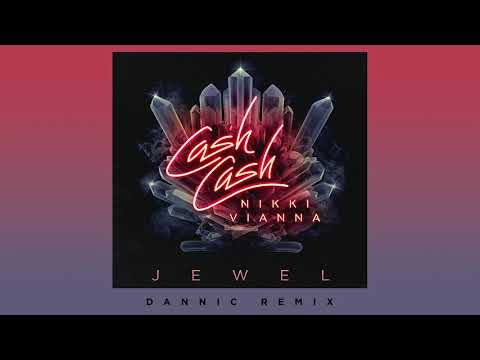 Cash Cash  Jewel feat Nikki Vianna Dannic Remix