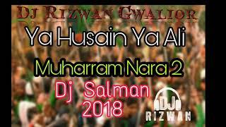 Muharram Nara 2 Ya Husain Ya Ali Dj Salman And Dj Rizwan Gwalior 8817725500