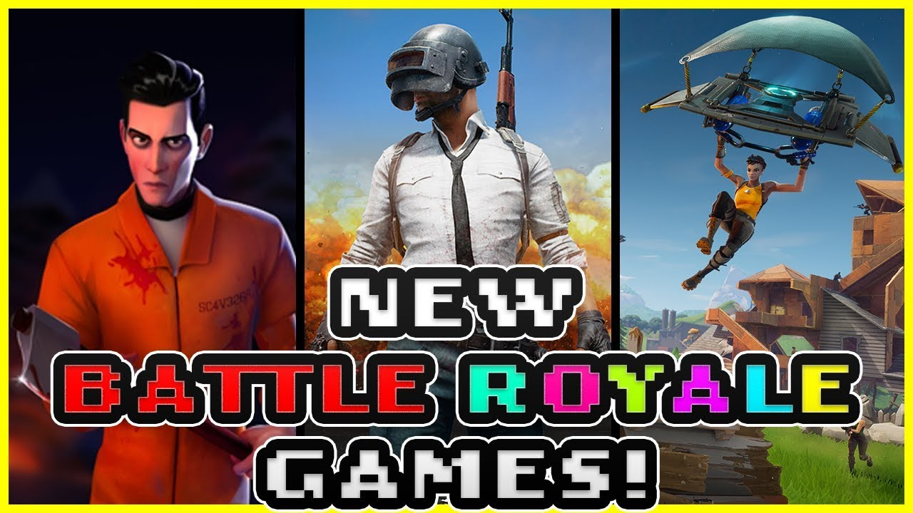 Best New Battle Royale Games Youtube