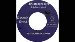 The Young Savages - I Love You Oh So Much thumbnail