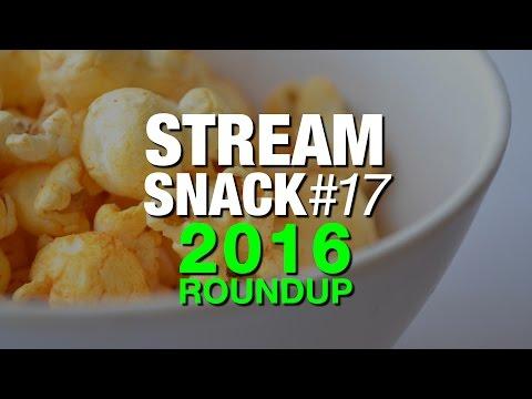 Stream Snack #17 (2016 Roundup)