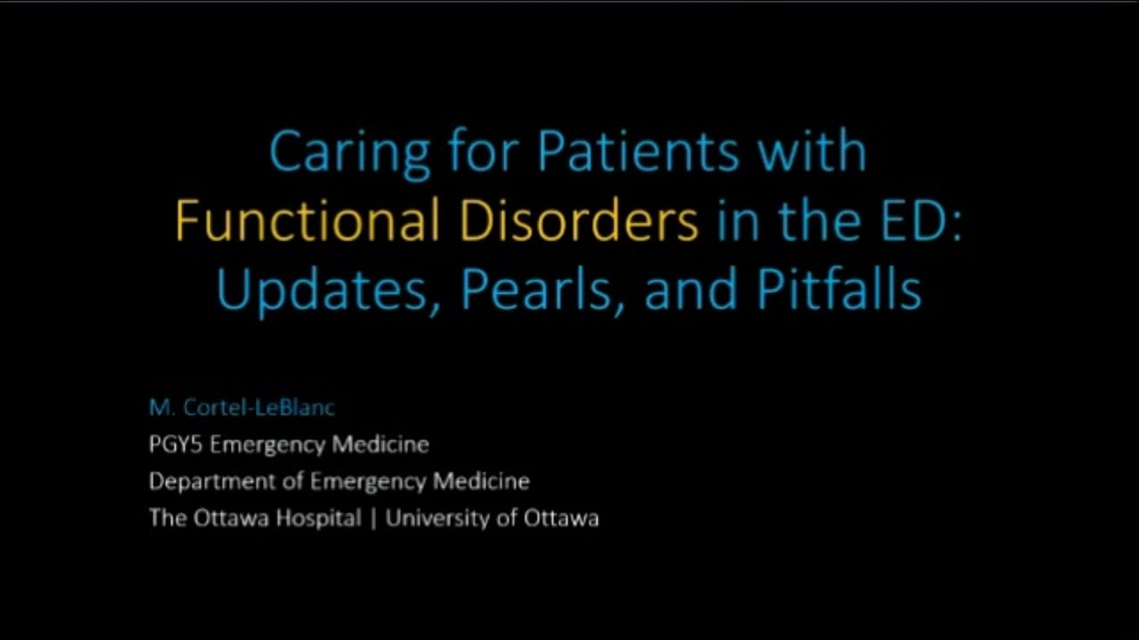 Caring for Patients with Functional Disorders in the ED: Updates, Pearls  and Pitfalls