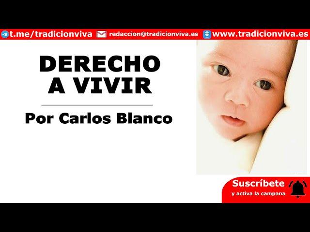 Derecho a Vivir, por Carlos Blanco