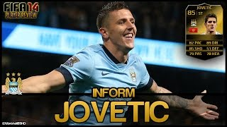 FIFA 14 UT - IF Jovetic || Inform Team of the Week Ultimate Team 85 Player Review + In Game Stats