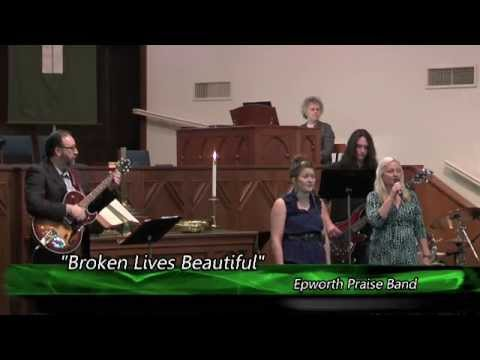 Broken Lives Beautiful by the Epworth Worship Band