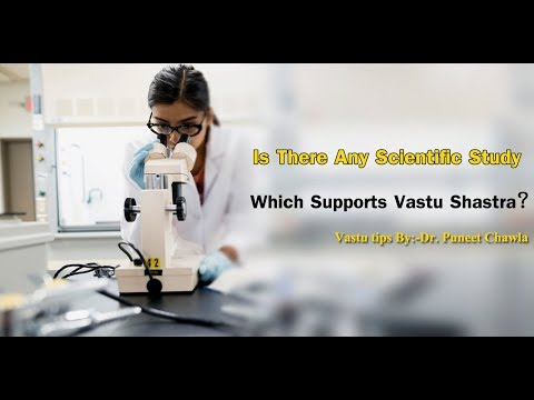 Is there any Scientific Study Which Supports Vastu Shastra?