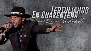 #TertuliandoEnCuarentena con Roco Pachukote