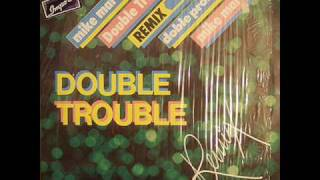 MIKE MAREEN - DOUBLE TROUBLE DOBLE PROBLEMA ( MEX MIX )