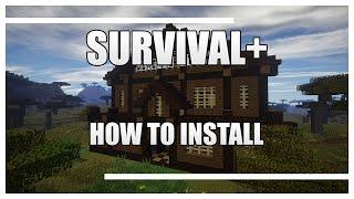 Survival+ :: Installation Instructions
