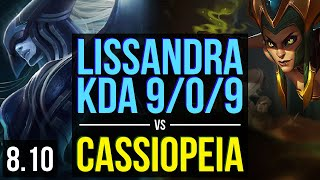 LISSANDRA vs CASSIOPEIA (MID) ~ KDA 9/0/9, Legendary ~ Korea Challenger ~ Patch 8.10