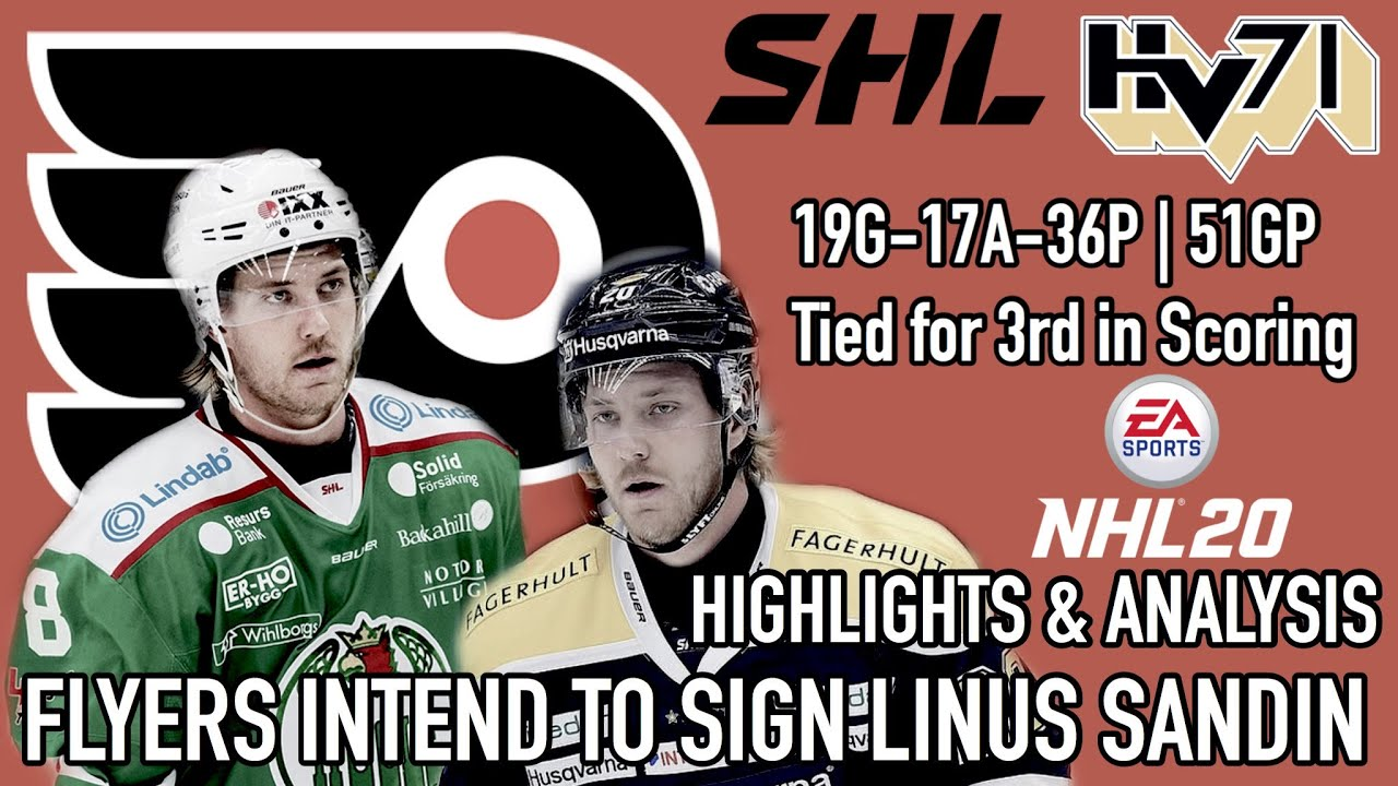 Flyers intend to sign SHL Forward Linus Sandin   Highlights & NHL 20   What  do we do in Free Agency? - YouTube