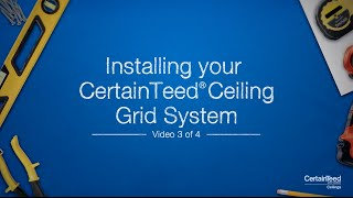 How-To Install Your CertainTeed® Ceiling Grid System