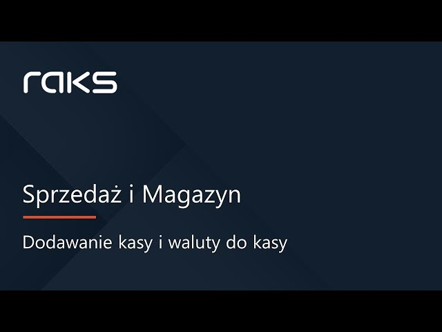 Dodawanie kasy i waluty do kasy w programie RAKSSQL
