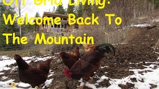 Off Grid Living: Mountain Weather and Coming Back Home