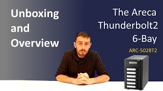 The Areca Thunderbolt2 & USB3.0 6-Bay - Unboxing and overview with SPANTV