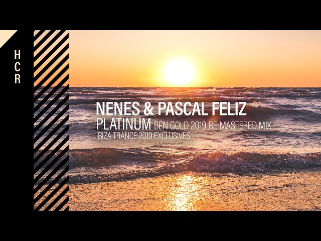 Nenes & Pascal Feliz - Platinum (Ben Gold 2019 Re-Mastered Mix) [High Contrast Recordings]
