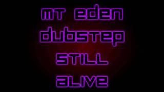 Mt Eden Dubstep Still Alive Lyrics HQ HD.mp3