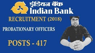 INDIAN BANK RECRUITMENT(2018) FOR THE POST OF PROBATIONARY OFFICER (PGDBF)