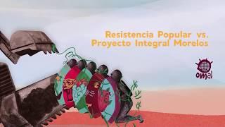 Resistir a megaproyectos VI: Resistencia popular vs. Proyecto Integral Morelos