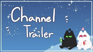 = Channel trailer = (omg please read the pined comment)