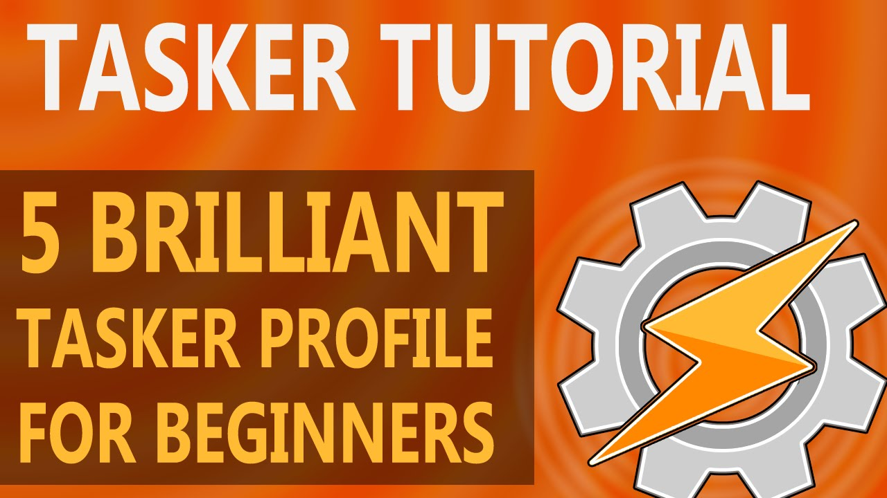 5 Useful Tasker Profiles for Beginners (Part 1)