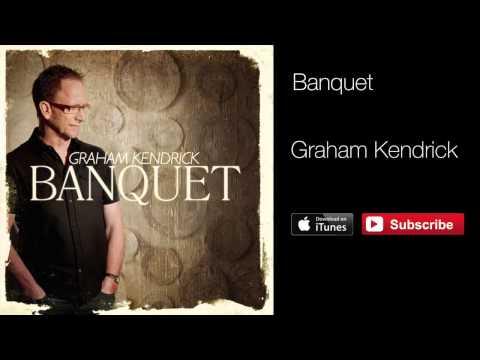 Graham Kendrick - Banquet (with lyrics)