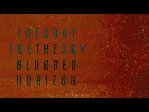 Tuesday The Sky - The Blurred Horizon (FULL ALBUM)