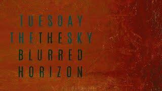 Tuesday The Sky – The Blurred Horizon (FULL ALBUM)