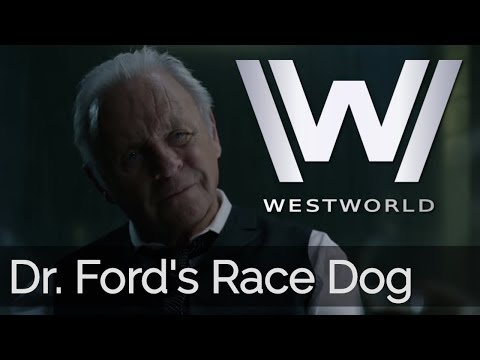 Westworld Dr Ford S Race Dog Story Youtube