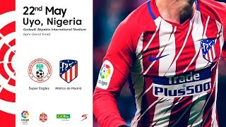 LaLiga World GOtv MAX CUP Atlético de Madrid vs Super Eagles