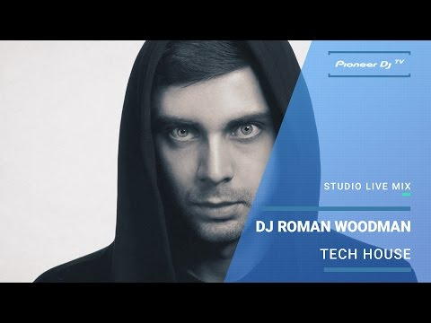 DJ Roman Woodman (Tech House) ► PDJTV @ Pioneer DJ TV