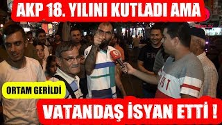 AKP 18. Yılını Kutladı Ama Vatandaşlar İsyan Etti !