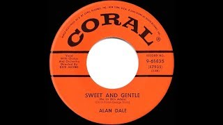1955 HITS ARCHIVE: Sweet And Gentle - Alan Dale