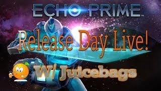Echo Prime for PC Release Day Live!