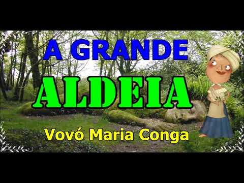 MEDITAÇÃO - A GRANDE ALDEIA|VOVÓ MARIA CONGA