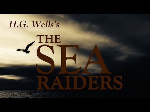 The Sea Raiders, by H.G. Wells | Horror | Narrated by Martin Yates